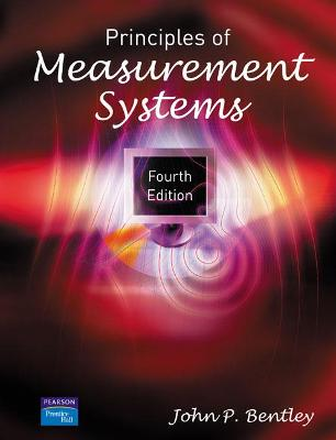 Principles of Measurement Systems by John Bentley