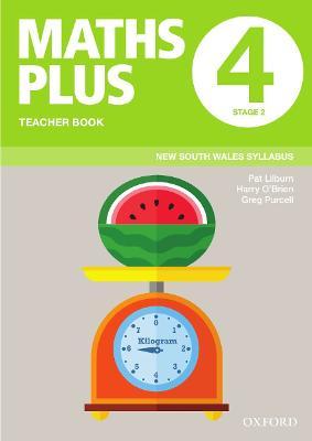 Maths Plus NSW Syllabus Teacher Book 4, 2020 by Pat Lilburn