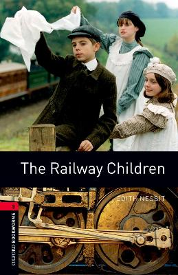 Oxford Bookworms Library: The Railway Children by Edith Nesbit