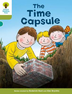 Oxford Reading Tree Biff, Chip and Kipper Stories Decode and Develop: Level 7: The Time Capsule by Roderick Hunt