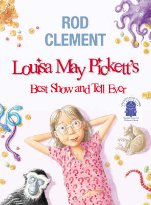 Louisa May Pickett's Best Show and Tell Ever by Clement
