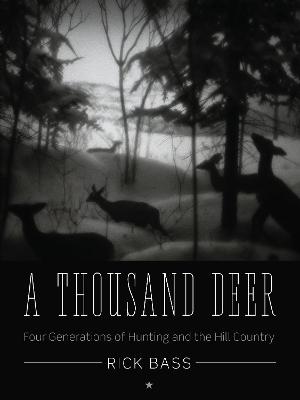 A Thousand Deer by Rick Bass