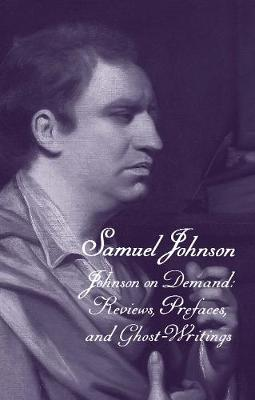 The Works of Samuel Johnson, Volume 20: Johnson on Demand: Reviews, Prefaces, and Ghost-Writings by Samuel Johnson