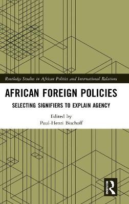 African Foreign Policies: Selecting Signifiers to Explain Agency book