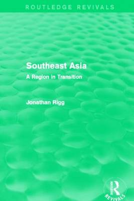 Southeast Asia: A Region in Transition by Jonathan Rigg