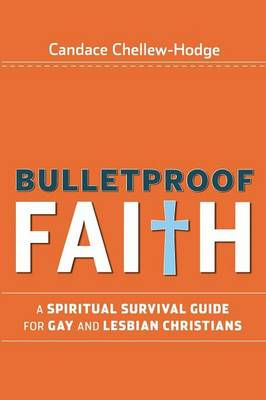 Bulletproof Faith by Candace Chellew-Hodge