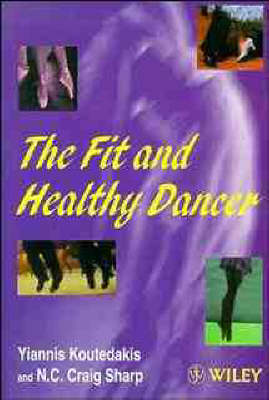 The Fit and Healthy Dancer by Yiannis Koutedakis