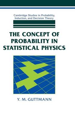 Concept of Probability in Statistical Physics by Ernest W. Adams
