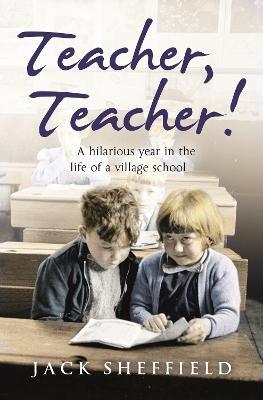 Teacher, Teacher! by Jack Sheffield