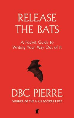 Release the Bats by DBC Pierre