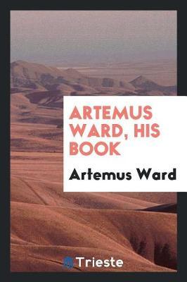 Artemus Ward, His Book book