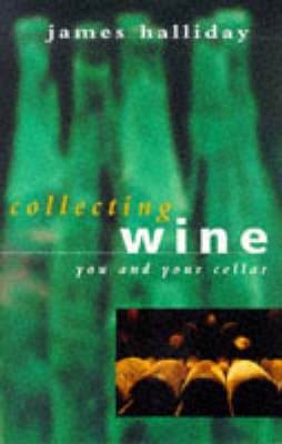 Collecting Wine by James Halliday