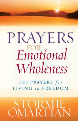 Prayers for Emotional Wholeness by Stormie Omartian