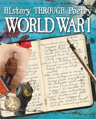 History Through Poetry: World War I by Paul Dowswell