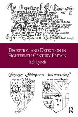 Deception and Detection in Eighteenth-Century Britain by Jack Lynch