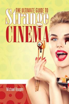 Ultimate Guide to Strange Cinema book
