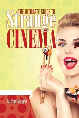 Ultimate Guide to Strange Cinema book