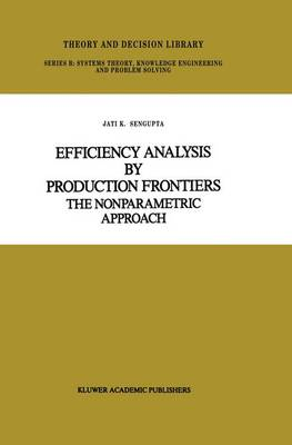 Efficiency Analysis by Production Frontiers by Jati Sengupta