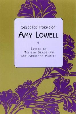 Selected Poems of Amy Lowell by Amy Lowell