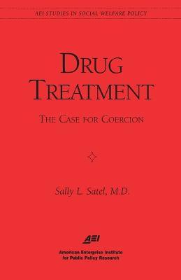 Drug Treatment by Sally Satel