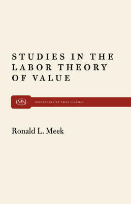Studies in the Labour Theory of Valu by Ronald L. Meek