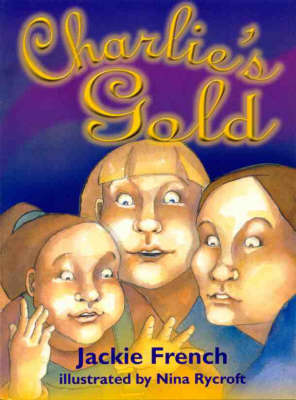 Charlie's Gold: Graded Reading: Red by Jackie French