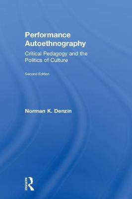 Performance Autoethnography by Norman K. Denzin