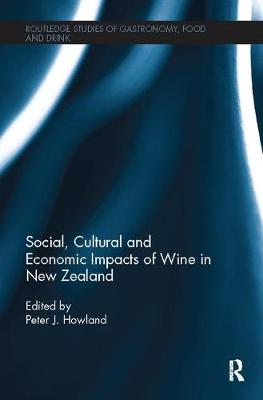 Social, Cultural and Economic Impacts of Wine in New Zealand by Peter J Howland