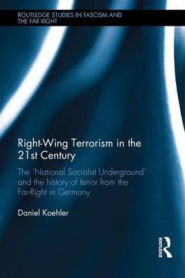 Right-Wing Terrorism in the 21st Century by Daniel Koehler