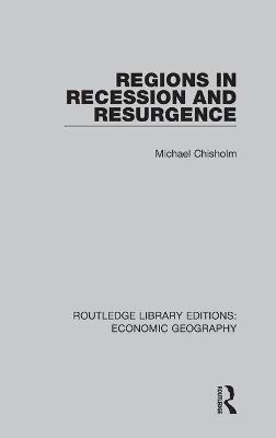 Regions in Recession and Resurgence (Routledge Library Editions: Economic Geography) book