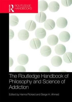 Routledge Handbook of Philosophy and Science of Addiction book