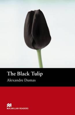 The The Black Tulip The Black Tulip Beginner by Alexandre Dumas