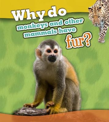 Why do monkeys and other mammals have fur? by Holly Beaumont