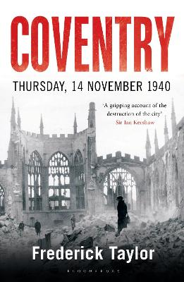 Coventry: Thursday, 14 November 1940 by Frederick Taylor