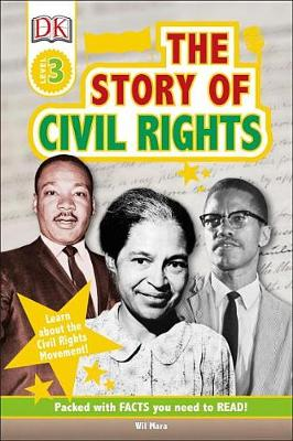 The DK Readers L3: The Story of Civil Rights by Wil Mara