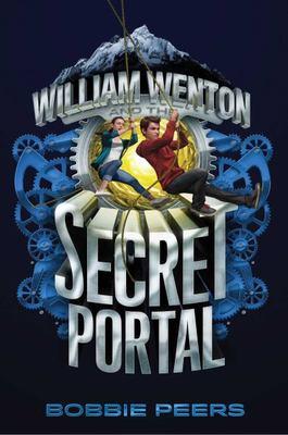 William Wenton and the Secret Portal by Bobbie Peers