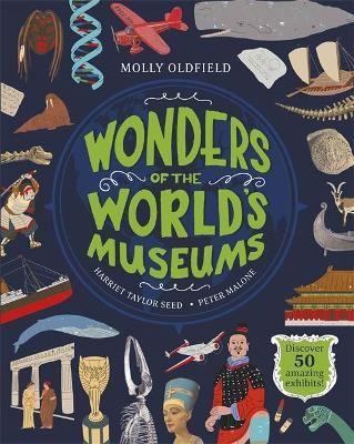 Wonders of the World's Museums by Molly Oldfield