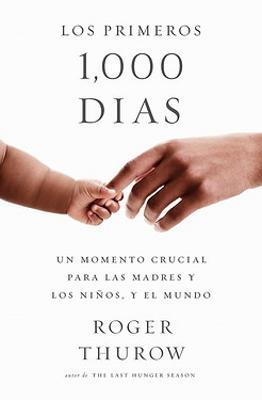 Los primeros 1000 dias (Spanish Edition): Un momento crucial para las madres y los ninos, y el mundo book