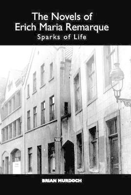 The Novels of Erich Maria Remarque by Brian Murdoch