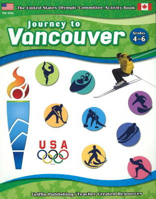 Journey to Vancouver  Grades 4-6 by United States Olympic Committee