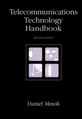 Telecommunications Technology Handbook by Daniel Minoli