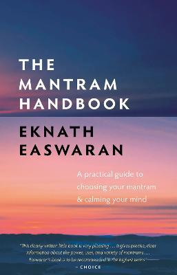 The Mantram Handbook by Eknath Easwaran