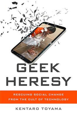 Geek Heresy by Kentaro Toyama