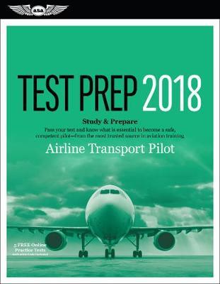 Airline Transport Pilot Test Prep 2018 by ASA Test Prep Board