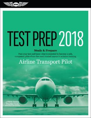 Airline Transport Pilot Test Prep 2018 by ASA Test Prep Board