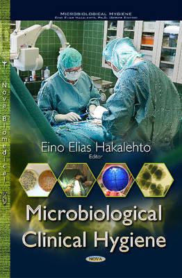 Microbiological Clinical Hygiene by Eino Elias Hakalehto