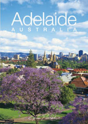 Discovering Adelaide, South Australia by Steve Parish