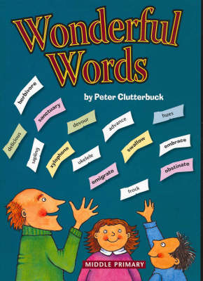 Wonderful Words Middle Primary by Peter Clutterbuck