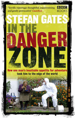 In the Danger Zone by Stefan Gates