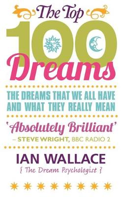 The Top 100 Dreams by Ian Wallace